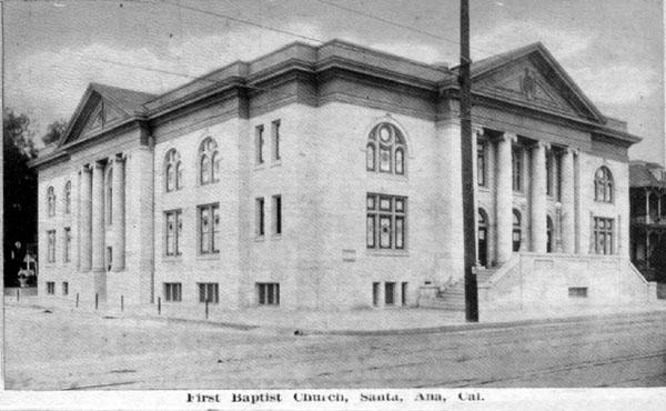 First Baptist Church of Santa Ana, courtesy Santa Ana Historical Preservation Society